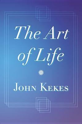The Art of Life - Kekes, John