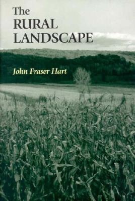 The Rural Landscape - Hart, John F