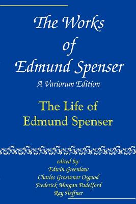 The Works of Edmund Spenser: A Variorum Edition - Spenser, Edmund, Professor, and Judson, Alexander Cobin, Professor, and Greenlaw, Edwin Almiron (Editor)
