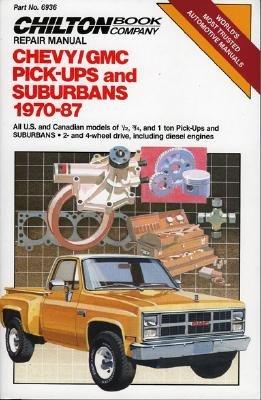 Chevy/GMC/P/U & Suburban 1970-87 - Chilton Automotive Books, and The Nichols/Chilton, and Chilton