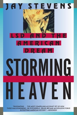 Storming Heaven: LSD and the American Dream - Stevens, Jay
