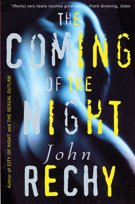 The Coming of the Night - Rechy, John