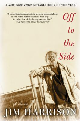 Off to the Side: A Memoir - Harrison, Jim
