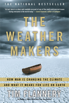 The Weather Makers: How Man Is Changing the Climate and What It Means for Life on Earth - Flannery, Tim