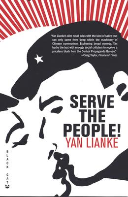 Serve the People! - Lianke, Yan, and Lovell, Julia, Professor (Translated by)