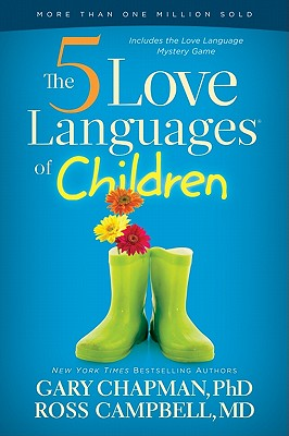 The 5 Love Languages of Children - Chapman, Gary, and Campbell, Ross, MD