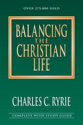 Balancing the Christian Life - Ryrie, Charles Caldwell