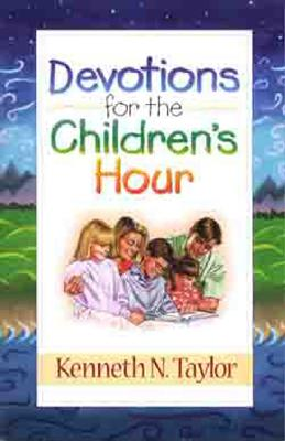 Devotions for the Childrens Hour - Taylor, Kenneth N, Dr., B.S., Th.M.