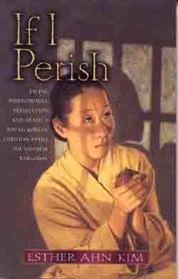 If I Perish - Kim, Esther Ahn, and An, I-Suk