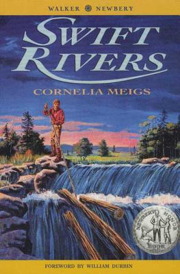 Swift Rivers - Meigs, Cornelia, and Durbin, William (Foreword by)