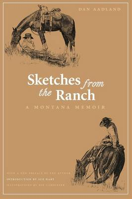 Sketches from the Ranch: A Montana Memoir - Aadland, Dan, PH.D., Ma, Ba, and Hart, Sue (Introduction by)