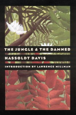 The Jungle and the Damned - Davis, Hassoldt, and Davis, Hossoldt, and Millman, Lawrence (Introduction by)