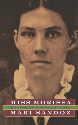 Miss Morissa: Doctor of the Gold Trail - Sandoz, Mari