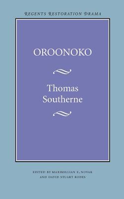 Oroonoko - Southerne, Thomas, and Novak, Maximillian E (Editor), and Rodes, David Stuart (Editor)