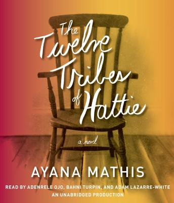 Twelve Tribes of Hattie - Mathis, Ayana, and Ojo, Adenrele (Read by), and Turpin, Bahni (Read by)