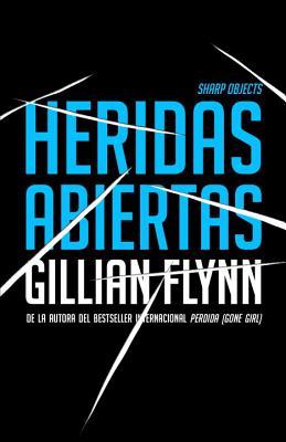 Heridas Abiertas - Flynn, Gillian