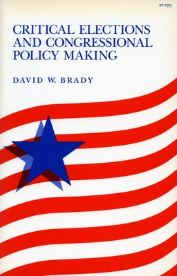 Critical Elections and Congressional Policy Making - Brady, David, D.C