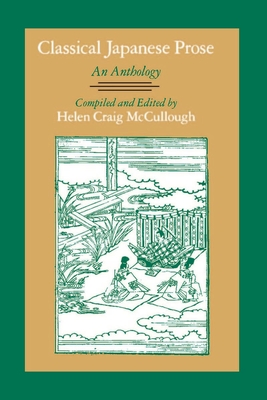 Classical Japanese Prose: An Anthology - McCullough, Helen C (Editor)