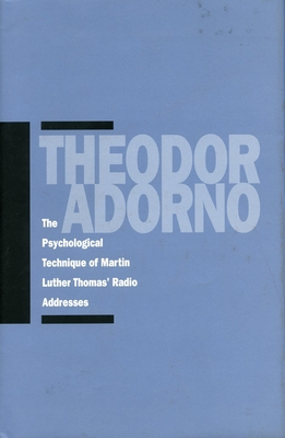 The Psychological Technique of Martin Luther Thomas? Radio Addresses - Adorno, Theodor Wiesengrund