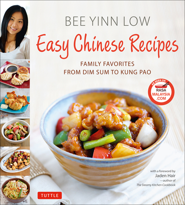 Easy Chinese Recipes: Family Favorites from Dim Sum to Kung Pao - Low, Bee Yinn, and Hair, Jaden (Foreword by)