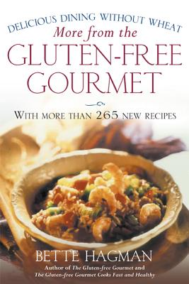More from the Gluten-Free Gourmet: Delicious Dining Without Wheat - Hagman, Bette