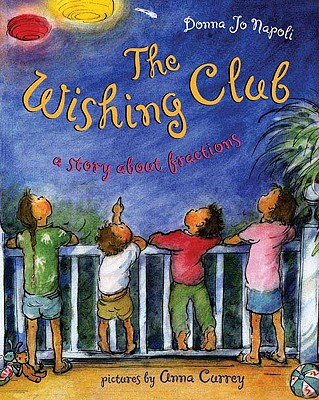 The Wishing Club: A Story about Fractions - Napoli, Donna Jo