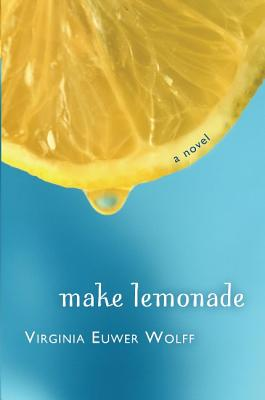 Make Lemonade - Wolff, Virginia Euwer