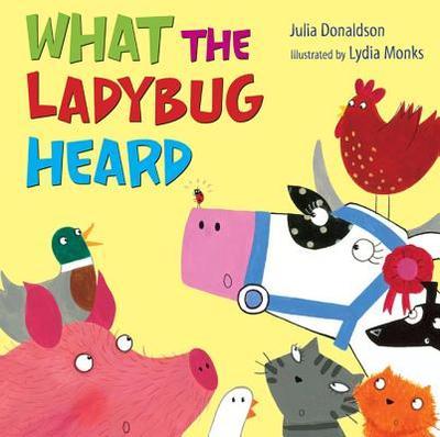 What the Ladybug Heard - Donaldson, Julia