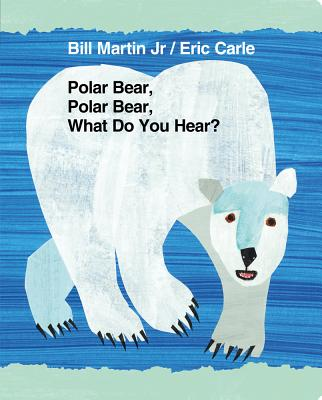 Polar Bear, Polar Bear, What Do You Hear? - Martin, Bill, Jr.