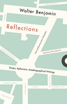Reflections: Essays, Aphorisms, Autobiographical Writings - Benjamin, Walter, and Jephcott, Edmund (Translated by)