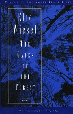 The Gates of the Forest - Wiesel, Elie