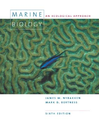 Marine Biology: An Ecological Approach - Nybakken, James Willard, and Bertness, Mark D