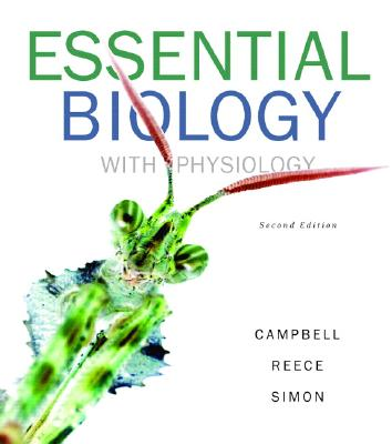 Essential Biology with Physiology - Campbell, Neil A, and Reece, Jane B, and Simon, Eric J