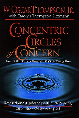 Concentric Circles of Concern: From Self to Others Through Life-Style Evangelism - Thompson, W Oscar, and Ritzman, Carolyn T, and King, Claude V (Revised by)