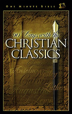 90 Days with the Christian Classics - St Augustine (Contributions by), and Kimbrough, Lawrence, and Calvin, John (Contributions by)