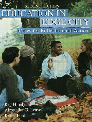 Education in Edge City: Cases for Reflection and Action - Hinely, Reg, and Leavell, Alexandra, and Ford, Karen