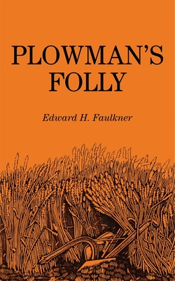 Plowman's Folly - Faulkner, Edward