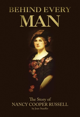 Behind Every Man: The Story of Nancy Cooper Russell - Stauffer, Joan