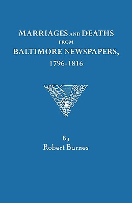 Marriages and Deaths from Baltimore Newspapers, 1796-1816 - Barnes, Robert William