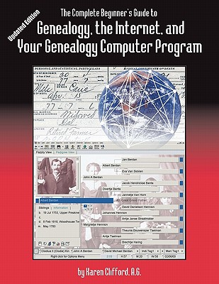 The Complete Beginner's Guide to Genealogy, the Internet, and Your Genealogy Computer Program. Updated Edition - Clifford, Karen