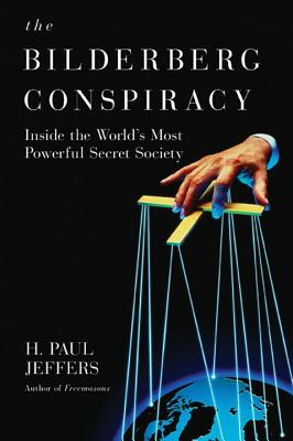 The Bilderberg Conspiracy - Jeffers, H Paul