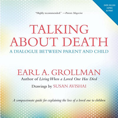 Talking about Death: A Dialogue Between Parent and Child - Grollman, Earl