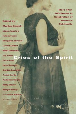 Cries of the Spirit: More Than 300 Poems in Celebration of Women's Spirituality - Sewell, Marilyn (Editor), and Oliver, Mary (Contributions by), and Atwood, Margaret (Contributions by)