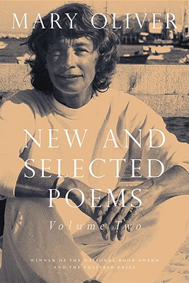 New and Selected Poems: Volume Two - Oliver, Mary