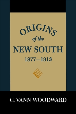 Origins of the New South - Woodward, C Vann