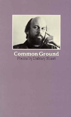 Common Ground: Poems - Stuart, Dabney, Mr.