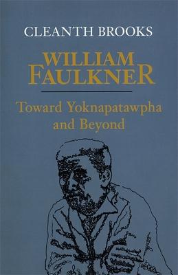 William Faulkner: Toward Yoknapatawpha and Beyond - Brooks, Cleanth