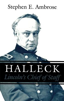 Halleck: Lincoln's Chief of Staff - Ambrose, Stephen E