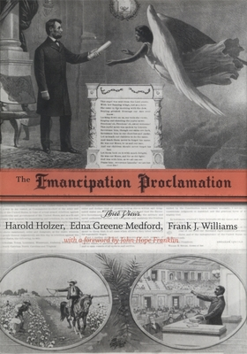 The Emancipation Proclamation: Three Views - Holzer, Harold, and Medford, Edna Greene, and Williams, Frank J, Chief Justice