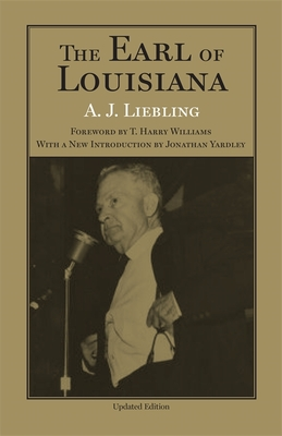 The Earl of Louisiana - Liebling, A J, and Williams, T Harry (Foreword by), and Yardley, Jonathan (Introduction by)